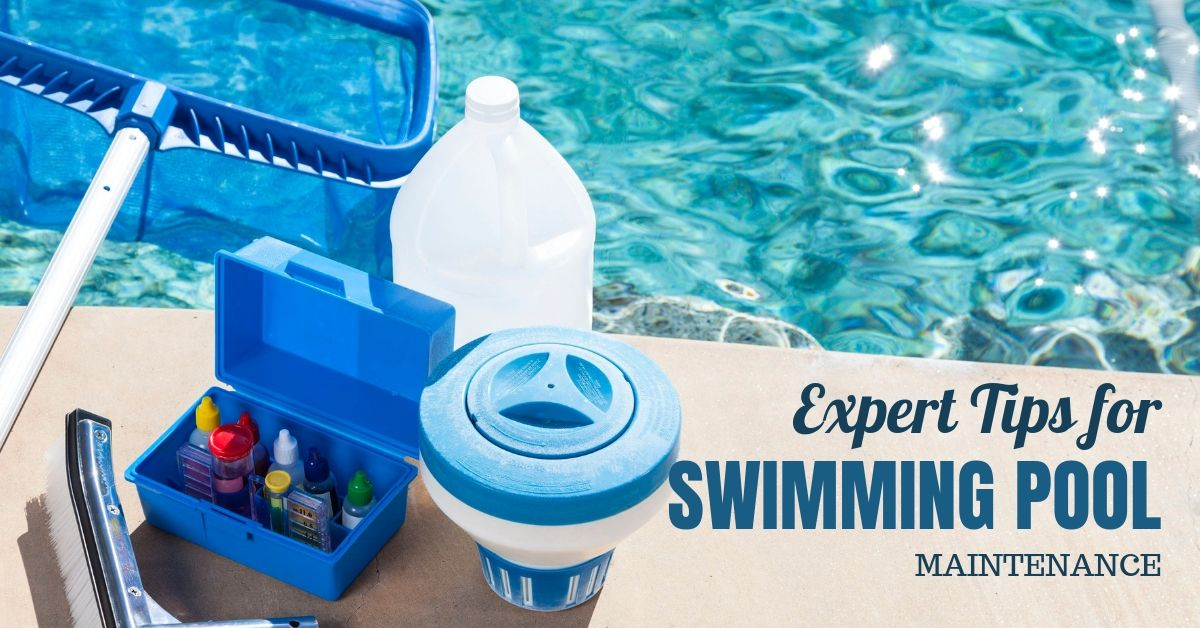 Expert Tips For Swimming Pool Maintenance