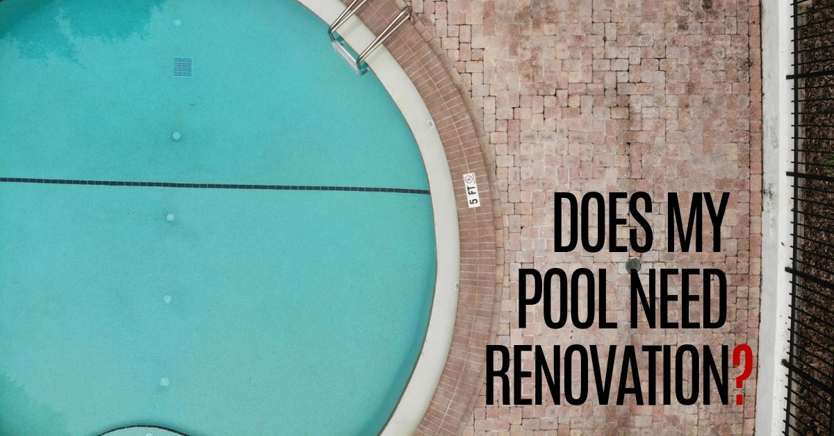 Does My Pool Need Renovation